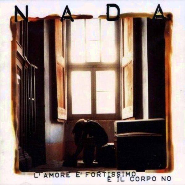 Nada - L'amore è fortissimo e il corpo no